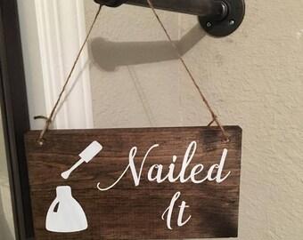 Nailed It Sign   Salon Sign   Nail Polish Sign   Wood Sign   Vanity Sign   Bathroom Sign   Wood Sign   Home Decor   Rustic Sign