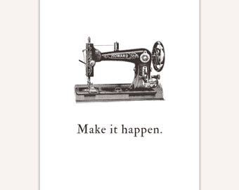 Personalized Gift for Etsy Seller, Gift for quilter, Make it happen print, Craft Room Decor, sewing machine