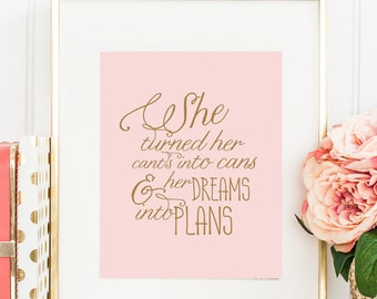 She Turned Her Cants Into Cans And Her Dreams Into Plans, Inspirational Quote Print, Motivating Wall Art Girls Bedroom Décor Girl Motivation