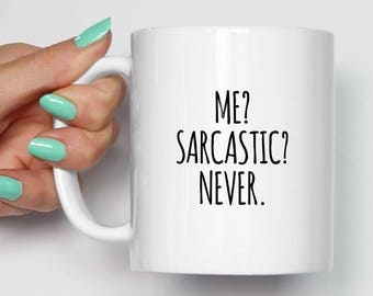 Me Sarcastic Never Mug | Gifts For Him | Novelty Sarcasm Teenage Unique Mugs | Funny Gifts | Gift For Her | Cool Mugs