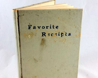 Favorite Receipts. Antique Recipe Book. Antique Church Cookbook. Late 1800s. Congregational Church, Elizabethtown New York. Church Recipes