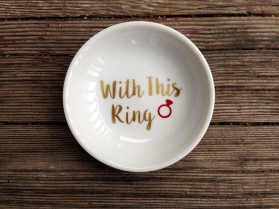 Ring Dish | With This Ring | Engagement Gift | Jewelry Dish | Wedding Ring Holder