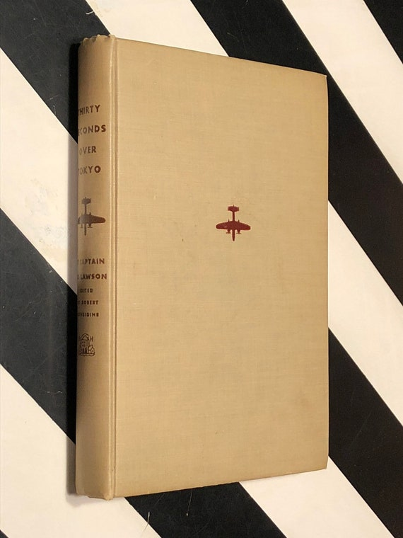 Thirty Seconds over Tokyo by Captain Ted Lawson (1943) hardcover book signed by General James Doolittle