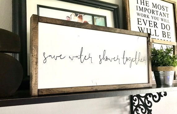 Farmhouse Sign | Save Water Shower Together | Funny Bathroom Sign | Master Bathroom Sign | Funny Sign | Fixer Upper | Modern Farmhouse