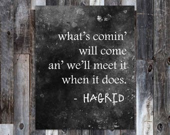 What's comin' will come, Hagrid Quote, Hagrid Print, Harry Potter Print, Harry Potter Art, Harry Potter Gift, Harry Potter, Literary Print
