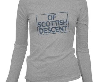 Women's Of Scottish Descent Long Sleeve Tee - S M L XL 2x - Ladies' T-shirt, Scotland Shirt, Scots Fowk Shirt, Glasgow Shirt, Edinburgh Tee