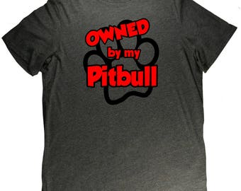 Owned By My Pitbull Funny Dog Pet Lovers T Shirt