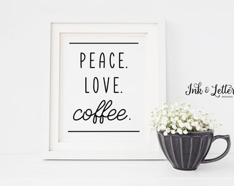 Coffee Wall Art - Coffee Kitchen Wall Decor - Peace Love Coffee - Coffee Sign - Kitchen Printable - Coffee Print - Instant Download - 8x10