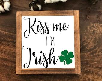 Kiss me I'm Irish wood sign, shamrock St. Patrick's day, Spring decor Irish framed art wall Rustic Farmhouse Shamrock Decor Sign #318