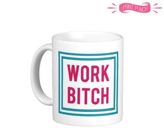 "Britney Spears ""Work Bitch"" Pink and Teal Coffee Mug - 11oz."