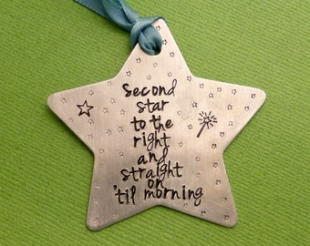 Peter Pan Inspired - Second Star To The Right And Straight On 'Til Morning - A Hand Stamped Aluminum Ornament