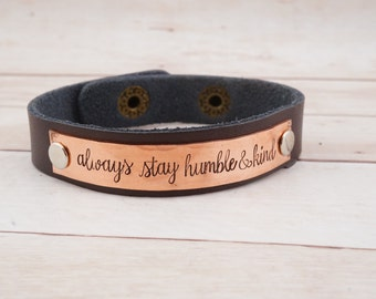 Always Stay Humble and Kind - Lyrics Jewelry - Leather Cuff Bracelet - Inspirational Leather Cuff - Inspirational Jewelry - Quote Jewelry
