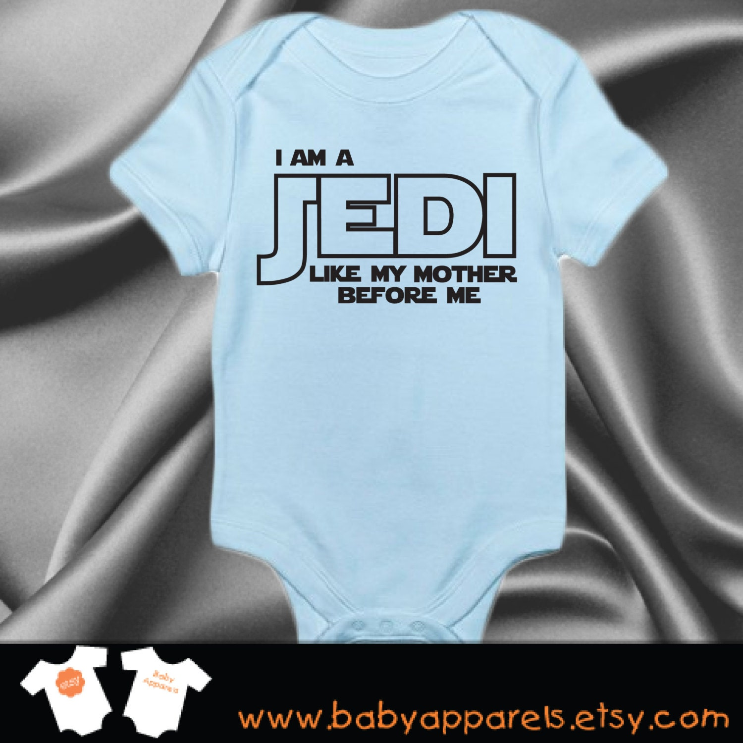 I am a Jedi just like my mommy Baby Clothing Funny Baby