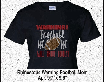 Rhinestone Football Mom Shirt Warning Football Mom ShirtTean Spirit Wear
