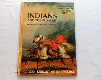 """Vintage 60's Childrens Educational Book """"Indians and the Old West: The Story of the First Americans"""" from the Golden Library of Knowledge."""