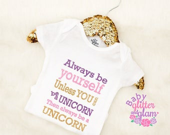Always Be Yourself Unless You Can Be A Unicorn Then Always Be a Unicorn, Baby Girl Unicorn Shirt, I'm a Unicorn, My Unicorn Made me Do it