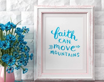 Christian Wall Art ~ Faith Can Move Mountains ~ Hand-Lettered Design ~ Turquoise