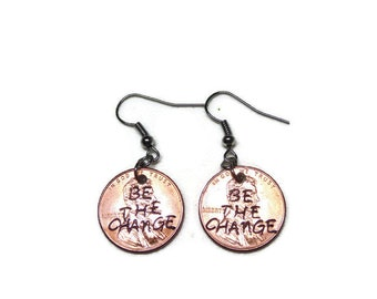 Be the Change Earrings; Hand Stamped Penny Earrings; Hand Stamped Earrings; Money Earrings; Penny Earrings; Coin Earrings