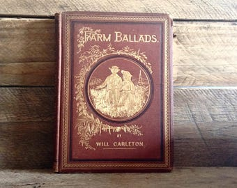 SALE! 1874, Farm Ballads, by Will Carleton, Harper and Brothers Publishers, Illustrated, Antique Book, Decorative Cover