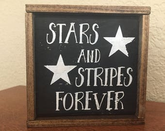 Stars and Stripes Forever Wooden Sign