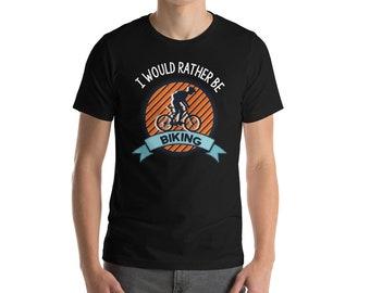 Bike Shirt - Biker Shirt - I Would Rather Be Biking - Bicycle Shirt - Cycling Shirt - Bike Tshirt - Bicycle Tshirt - Mountain Bike Shirt