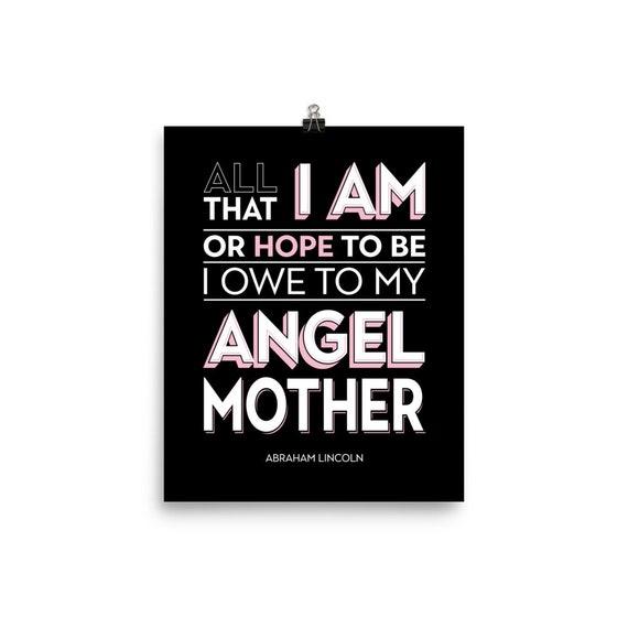 All That I AM or Hope To Be I Owe to my Angel Mother | Art Print