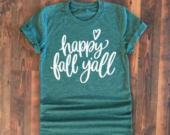 Happy Fall y'all - Fall tshirt - Must have fall tee - fall is life - fall shirt style - fall shirt - Happy fall - holiday shirts