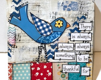 Bird Painting, Bird Decor,  Mixed Media Bird, Whimsical Bird, There is always, always, always something to be thankful for