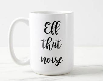 Eff that noise Grace and Frankie OVERSIZED Mug