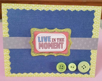 Live in the Moment Inspirational Greeting Card