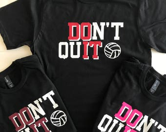 Volleyball T-Shirt Don't Quit