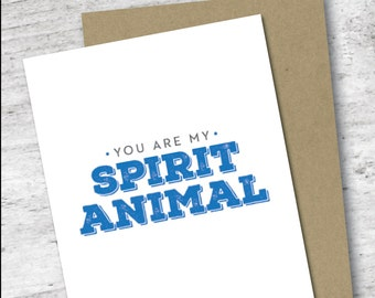You Are My Spirit Animal Card   For Your Friend   Greeting Card   Sassy Card   Funny Card