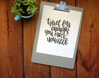 calligraphy print - travel far enough, you meet yourself