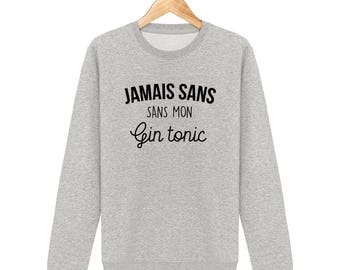 Sweatshirt ever without my gin and tonic