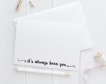 Always been you wedding card, anniversary card, it was always you love card, valentines day card, card to groom, card to bride
