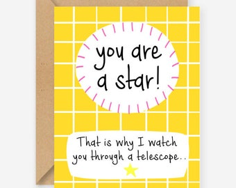 You are a star, that is why I watch you through a telescope, funny greeting card, cute valentines day card, recycled, blank inside