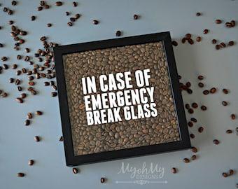 Coffee Shadow Box - In Case Of Emergency Break Glass - Coffee Lover - kitchen decor - coffee beans - house decor -
