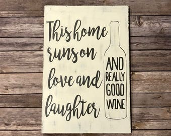 This Home Runs on Love and Laughter And Really Good Wine, Rustic wood sign