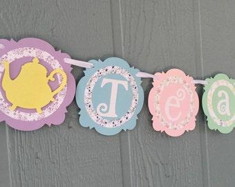 TEA TIME - Tea Party Banner - Pastels: Yellow, Mint, Pink, Blue, Lavender - Floral shabby chic - Birthdays, Garden Tea Parties, Shower