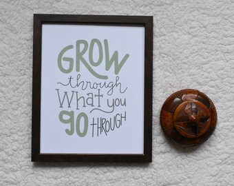 grow through what you go through, green and white, hand drawn Typography Digital Art Download