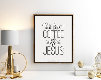 But first coffee and Jesus Print.  Kitchen Print.  Coffee Print