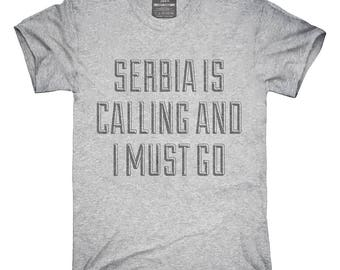 Funny Serbia Is Calling and I Must Go T-Shirt, Hoodie, Tank Top, Gifts