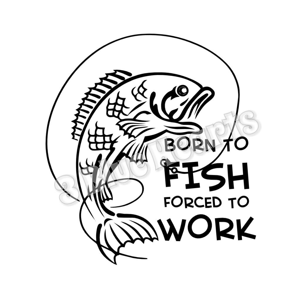 Born to Fish Forced to Work SVG dxf pdf Studio Born to Fish