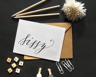 SISSY   Name Greeting Card   Typographic Printable Art   Handwritten Type   Digital Card Download   5.5 x 4.25