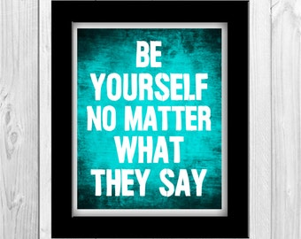 """Typographic Print """"Be Yourself No Matter What They Say"""" - INSTANT DOWNLOAD"""