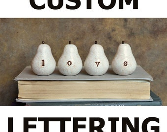 Custom, personalized text Word Pears, rustic vintage white... you pick the words you want