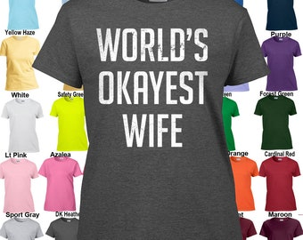 World's Okayest Wife - Classic Fit Ladies' T-Shirt Sizes XS - 3XL in 21 colors!