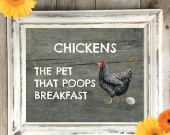 Chicken Sign, Chicken The Pet That Poops Breakfast, Instant Download, Kitchen sign, Kitchen Decor, Chicken Art,