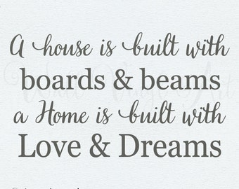 A house is built with boards and beams, a home is built with love and Dreams version2 , Vinyl lettering Art, Vinyl Decal, Wall Decal