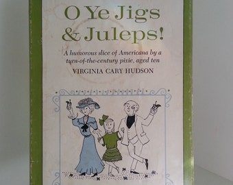 1965 O Ye Jigs and Julips by Virginia Cary Hudson illustrated by Karla Kuskin